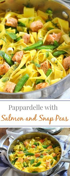 Pappardelle with Salmon and Sugar Snap Peas   Simply Fresh Dinners