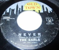 """1963 Doo Wop 45 Rpm The Earls NEVER / I KEEP TELLIN YOU On Old Town 1133.. Among the more revered white doo wop groups, the Earls began as the High Hatters. They formed in 1957 at the Tecumseh Social Club in the Bronx. Lead vocalist Larry Figueiredo changed his name to Larry Chance; he was joined by Bob Del Din, Eddie Harder, Larry Palumbo, and Jack Wray. They started recording for Rome in 1961. They scored their lone hit in 1963 with """"Remember Then"""" for Old Town."""