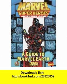 A Guide to Marvel Earth (Marvel Super Heroes Adventure Game) (9780786912308) Matt Grau, Harold Johnson, Stephen Kenson, Bill Olmesdahl, Mike Selinker , ISBN-10: 0786912308  , ISBN-13: 978-0786912308 ,  , tutorials , pdf , ebook , torrent , downloads , rapidshare , filesonic , hotfile , megaupload , fileserve
