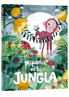 """Petita a la jungla"". Book Cover Design, Book Design, Illustration Singe, Book Stationery, Beautiful Book Covers, Little Monkeys, Drawing For Kids, Childrens Books, Character Design"