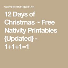 12 Days of Christmas ~ Free Nativity Printables {Updated} - 1+1+1=1