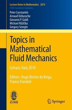 Topics in Mathematical Fluid Mechanics (eBook Rental) Mechatronics Engineering, Fluid Mechanics, Mechanical Design, Textbook, Tees, Products, T Shirts, Fluid Dynamics, Class Books