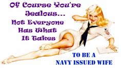 # we're the classy military wife,lol, but seriously :-) Us Navy Wife, Navy Girlfriend, Navy Mom, Military Humor, Military Wife, Us Navy Quotes, Ribbon In The Sky, Go Navy, Wife Pics