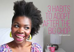 My Fro & I : A South African Natural Hair & Beauty Blog: 3 Habits to Adopt After the Big Chop