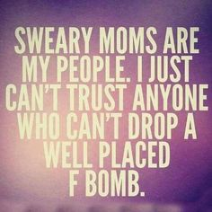 This SO made me think of Mom! Oh she had a mouth on her...embarrassing at times, but, that was mom.