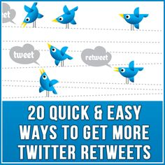 Want to get more retweets? Here are 20 Quick & Easy Ways To Get More Twitter Retweets from Kim Garst.