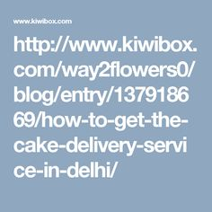 Cake Delivery In Delhi From Wide Range Of Fresh Cakes With Free Online Home