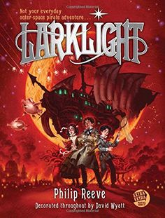Larklight: A Rousing Tale of Dauntless Pluck in the Farth...