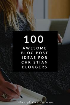 100 Awesome blog post ideas for Christian bloggers. This is a an awesome blog post for Christian bloggers who are looking for a list of ideas that will help them write Christ centered content. Click the image to read the full blog post it's free :-)