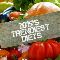 It's time to try the latest, greatest and most effective weight loss methods. Here are the top 10 diet trends for 2015.