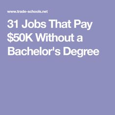 31 Jobs That Pay $50K Without a Bachelor's Degree