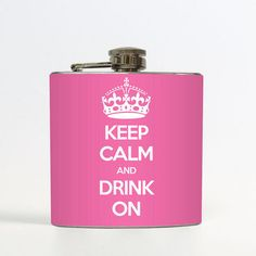 Keep Calm Flask - gift for the bride-to-be! Oh yes ma'am my bestie will be getting this.