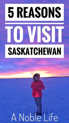 5 Reasons To Visit Saskatchewan, Canada - A Noble Life Packing Tips For Travel, New Travel, Travel With Kids, Family Travel, Group Travel, Saskatchewan Canada, Canada Destinations, San Diego Travel, Canadian Travel
