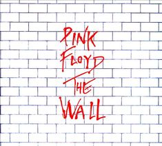 """The Wall - Pink Floyd 
