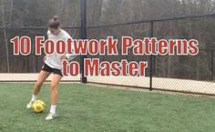 10 Soccer Footwork Patterns To Master | YFutbol