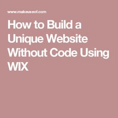 How to Build a Unique Website Without Code Using WIX