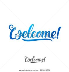 Welcome word sign hand lettering. Handmade vector calligraphy