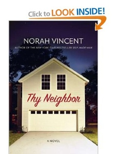 Thy Neighbor: A Novel: Norah Vincent: 9780670023745: Amazon.com: Books