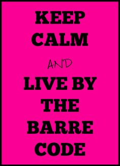 LIVE BY THE BARRE CODE