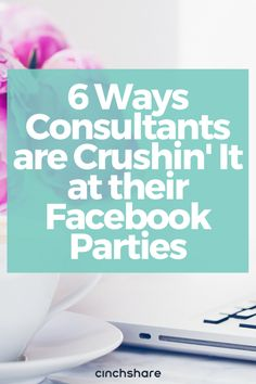 Here are six easy ways direct sales consultants are having super successful Facebook Parties!