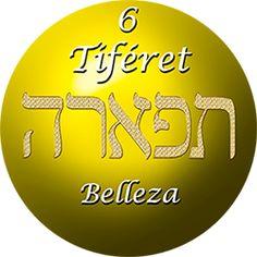 6. SEFIRÁ TIFERET  TIFERET, Belleza. Equilibrio, armonía, integración, centro, ser, conciencia de sí, Identidad o Self (resultado de la energía de Jesed y la definición de Guevurá), manifestación de la esencia ideal espiritual que hace a cada cosa ser lo que es. Iluminación, Chispa Divina individualizada. Es llamado Zeir Anpín - el Rostro Menor de Di-s (junto con las seis sefirot de Jesed a Yesod, de las cuales Tiferet es el centro). Es el aspecto de Di-s personal interactuando activamente…