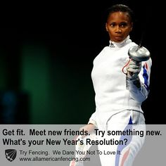 Get fit. Meet new friends. Try something new.  What's your New Year's Resolution?  Try Fencing. We Dare You Not To Love It. http://aafa.me/14RmVhu #weallplayswords