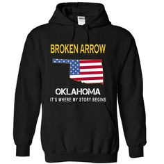 BROKEN ARROW It's Where My Story Begins T-Shirts, Hoodies, Sweatshirts, Tee Shirts (34$ ==► Shopping Now!)
