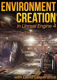 Environment Creation In Unreal Engine 4 with David Lesperance