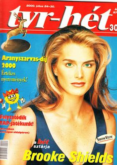 Brooke Shields covers Tvr-Hét (Hungary), July 24-30th, 2000. Photo by Blake Little, 1997.