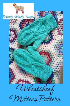 Wheatsheaf Mittens pattern by Loraine Birchall Free Knitting, Knitting Patterns, Knitting Ideas, Sheep And Lamb, Quick Knits, Mittens Pattern, Free Baby Stuff, Needles Sizes, Pattern Making