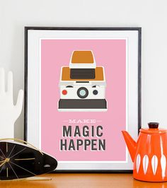 Polaroid inspired print. Make Magic Happen!