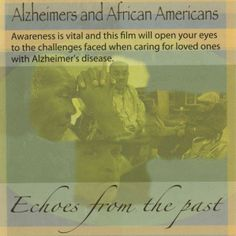 Alzheimer's and African Americans: Echoes from the Past --  This outstanding documentary was created to help educate African American families caring for a loved one with Alzheimer's disease. The video offers advice from doctors, shares caregivers' stories and provides valuable information for families, whether they have just received an Alzheimer's diagnosis or are caring for a family member with the disease. http://shop.alzstore.com/alzheimers--african-americans-dvd-p266.aspx