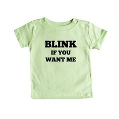 Blink If You Want Me Drunk Party Women Men Joke Lewd Provocative Promiscuous Flirting Flirt SGAL7 Baby Onesie / Tee