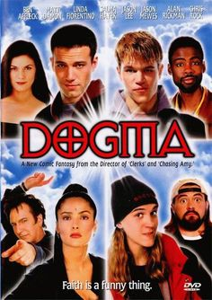 Dogma - One of the funniest Kevin Smith films ever.  Sometimes you luck out when a bunch of big names all clamber to do a movie.  This movie doesn't disappoint.  It's smart and funny - the perfect recipe for an irreverent look at reverence.