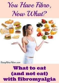 what to eat and not eat with fibromyalgia #fibromyalgia #fibromyalgiadiet #chronicillness http://www.beingfibromom.com/you-have-fibro-now-what-what-to-eat-and-not-eat/
