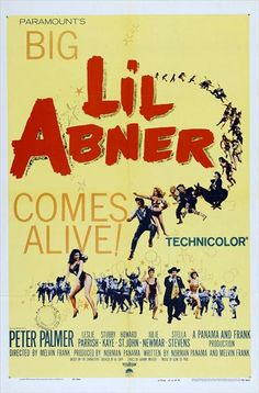 In 1959, Paramount Pictures released the film version of the hit Broadway musical, Li'l Abner - remember this one? Dick Shawn played Abner - We had Mammy & Pappy Yokum and of course Daisy Mae who was played by Leslie Parrish.