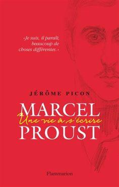 """""""Marcel Proust, Une vie à s'écrire"""" - Jérôme Picon"""