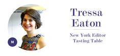 Tress Eaton New York Editor @Gina Serkez Table