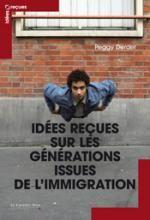 Idées reçues sur les générations issues de l'immigration / Peggy Derder, Le Cavalier bleu éditions, 2014