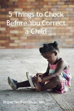 You mean well, you want to help, but it's important to let our kids struggle and figure things out on their own.  Here are 5 Things to Check Before You Correct a Child. www.imperfectfamilies.com