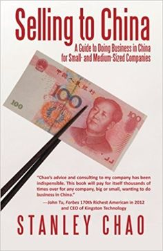 Download Ebook Selling to China: A Guide to Doing Business in China for Small- and Medium-Sized Companies -  [FREE] Registrer - By Stanley Chao