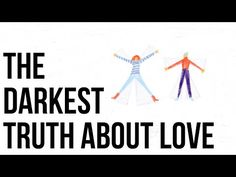 (4) The Darkest Truth About Love - YouTube