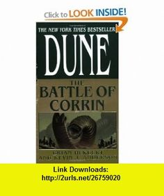 The Battle of Corrin (Legends of Dune #3) (9780765340795) Brian Herbert, Kevin J. Anderson , ISBN-10: 0765340798  , ISBN-13: 978-0765340795 ,  , tutorials , pdf , ebook , torrent , downloads , rapidshare , filesonic , hotfile , megaupload , fileserve