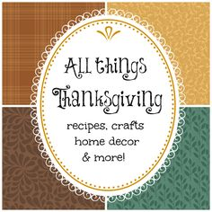 All things #Thanksgiving. 20+ Home decor, recipes, crafts, printables and more.