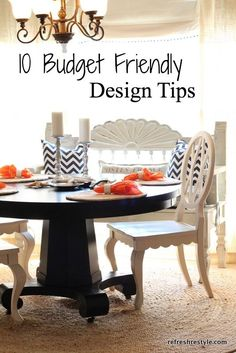10 Budget Friendly tips for creating a home you'll love!  www.refreshrestyle.com #decor  #designtips  #interiordesign