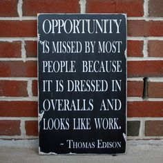 do not miss YOUR opportunities, work towards them instead