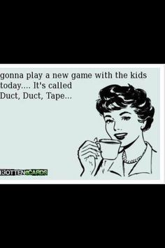 Duct, duct, tape!