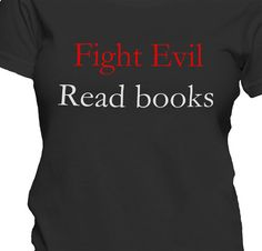 Fight Evil. Read Books t-shirt (WOMEN'S T-SHIRT)