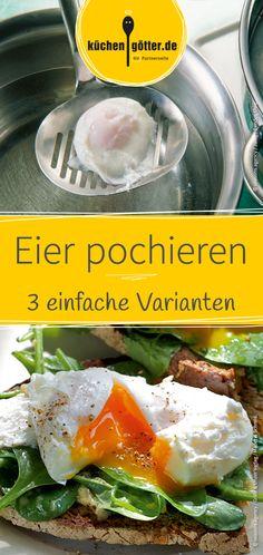 How-to Anleitung: Wir zeigen dir drei einfache Wege für perfekt pochierte Eier.