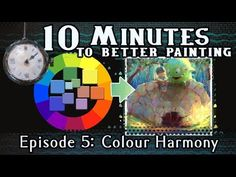 (114) Colour Harmony - 10 Minutes To Better Painting - Episode 5 - YouTube